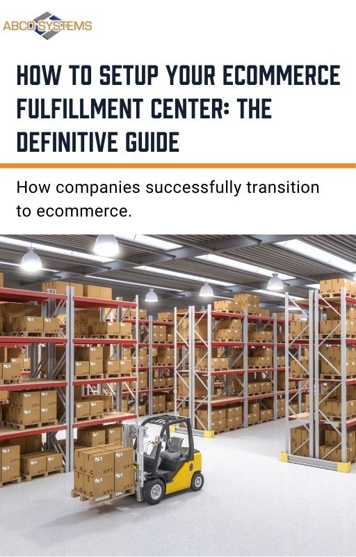 How To Setup Your Ecommerce Fulfillment Center: The Definitive Guide